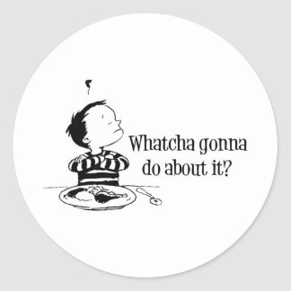 Bad food : Whatcha Gonna Do About It? Sticker