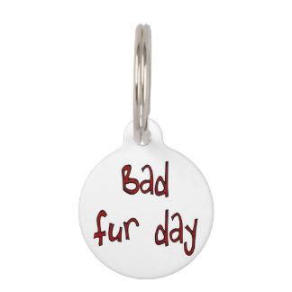 BAD FUR DAY PET NAMETAGS