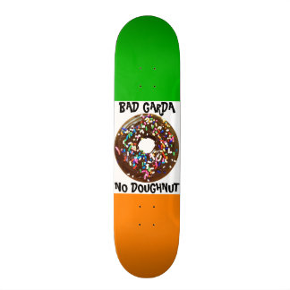 BAD GARDA = NO DOUGHNUT CUSTOM SKATE BOARD