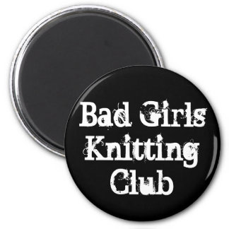 Bad Girls Knitting Club Magnet