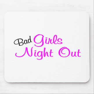 Bad Girls Night Out Mouse Pad