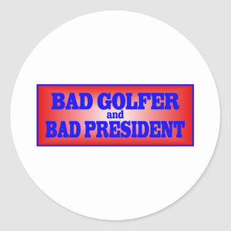 BAD GOLFER AND BAD PRESIDENT.png Classic Round Sticker