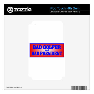 BAD GOLFER AND BAD PRESIDENT png iPod Touch 4G Skins