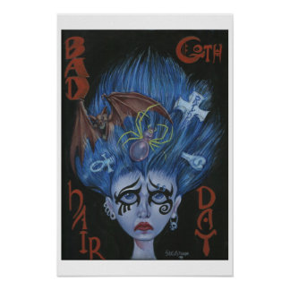 Bad Goth Hair Day Poster