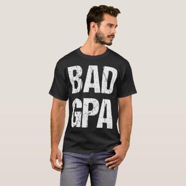 Bride Themed Bad GPA High School Student T-Shirt