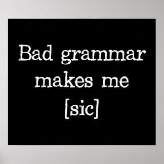 Bad Grammar Makes Me [sic] Poster