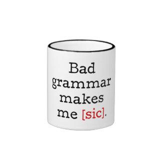 Bad grammar makes me [sic] ringer coffee mug