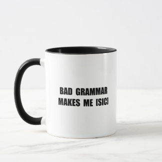 Bad Grammar Mug