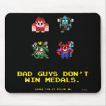 Bad Guys Don't Win Medals Mousepads