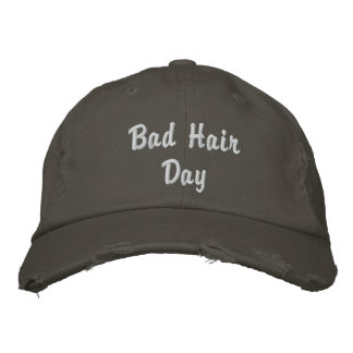 Bad Hair Day Hat Embroidered Hat