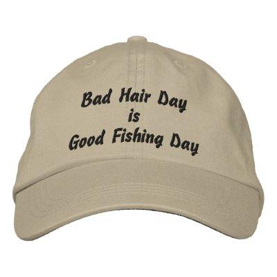 Bad hair day is good fishing day baseball cap zazzle for Good fishing days