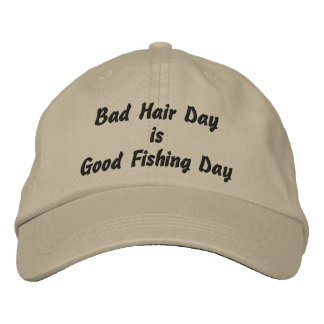 Bad Hair Day is Good Fishing Day Embroidered Baseball Cap