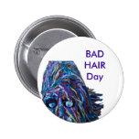 Bad Hair day Pin