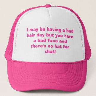 Bad hair Day... Trucker Hat