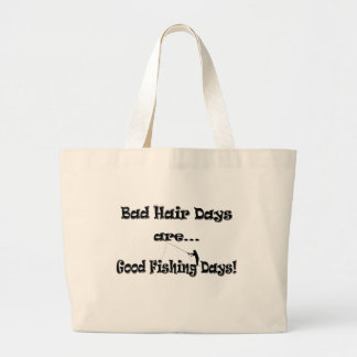 Bad Hair Days are Good Fishing Days! Jumbo Tote Bag