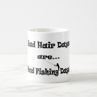 Bad Hair Days are Good Fishing Days! Coffee Mug