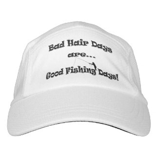 Bad Hair Days are Good Fishing Days! Hat