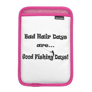 Bad Hair Days are Good Fishing Days! iPad Mini Sleeves