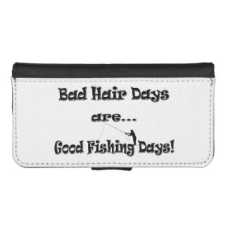Bad Hair Days are Good Fishing Days! iPhone SE/5/5s Wallet