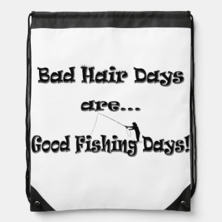 Bad Hair Days are Good Fishing Days! Drawstring Backpack