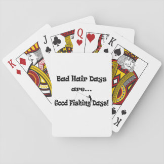 Bad Hair Days are Good Fishing Days! Playing Cards