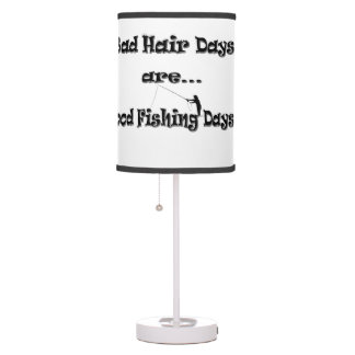 Bad Hair Days are Good Fishing Days! Table Lamp