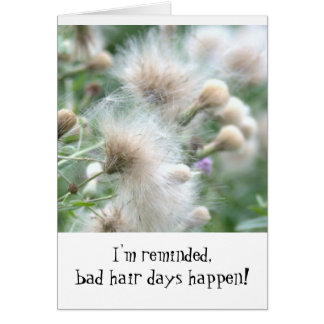 """Bad Hair Days Happen""(funny, caring, friendship) Stationery Note Card"