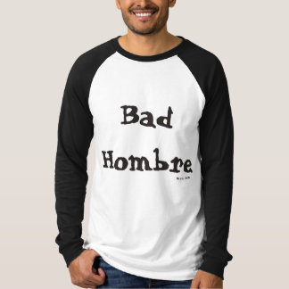 BAD HOMBRE HAVIC ACD T-Shirt