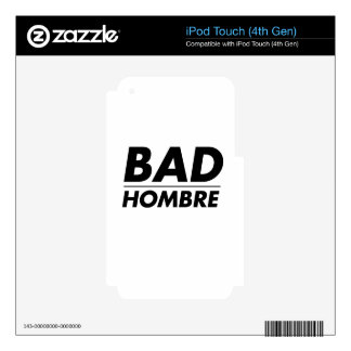 Bad Hombre iPod Touch 4G Decal