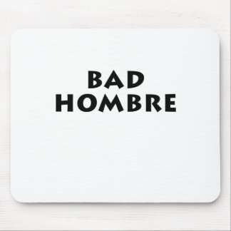 Bad Hombre Mouse Pad