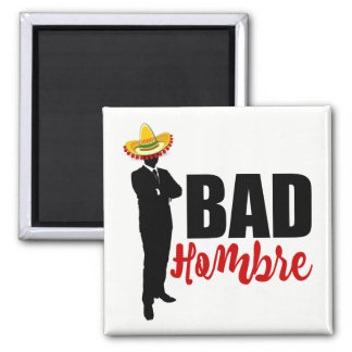 Bad Hombre Silhouette and Sombrero Magnet