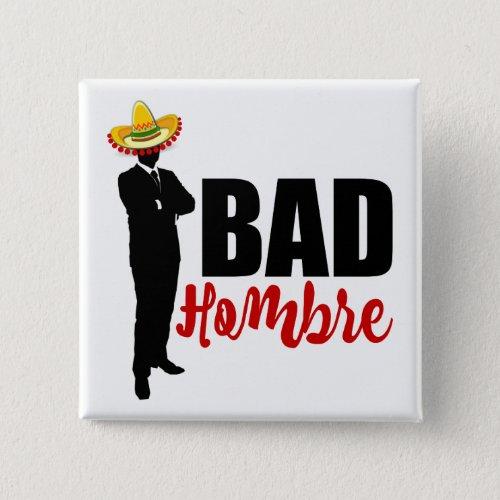 Bad Hombre Silhouette and Colorful Sombrero 2-inch Square Button