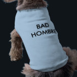 """BAD HOMBRE T-Shirt<br><div class=""""desc"""">Search &quot;wowsmiley&quot; for more products like this one.</div>"""