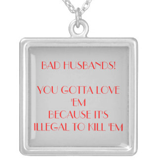 BAD HUSBAND SILVER PLATED NECKLACE