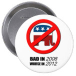 Bad in 2008 Worse in 2012 Pinback Buttons