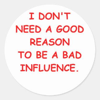 bad influence classic round sticker