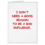 bad influence greeting card
