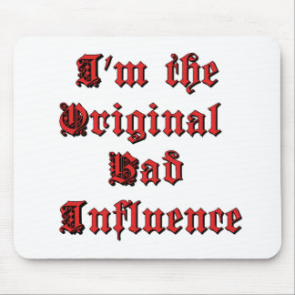 Bad Influence Mouse Pad