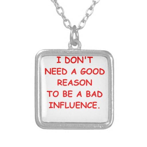 bad influence pendants