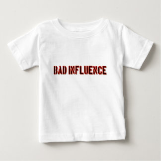Bad Influence Tee Shirt
