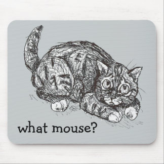 """Bad Kitty Cat Ink Doodle: """"What Mouse?"""" Mouse Pads"""