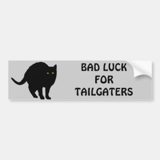 Bad Luck for Tailgaters Car Bumper Sticker