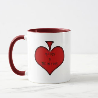Bad Luck is The Only Luck Gifts Mug