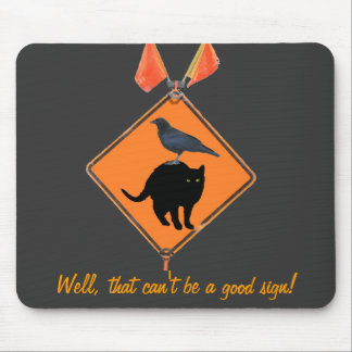 Bad Luck Sign? Mouse Pad