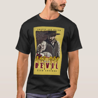 Bad Men and The Devil Western short film T-Shirt