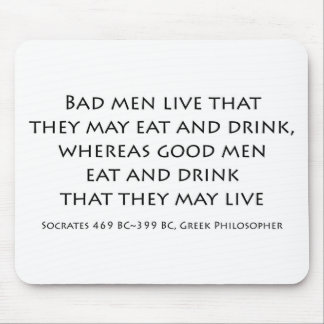 """""""Bad men live that they can eat and drink..."""" Mouse Pads"""