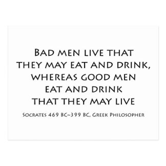 """""""Bad men live that they can eat and drink..."""" Postcard"""