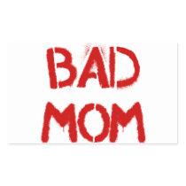 Bad Mom Rectangular Sticker