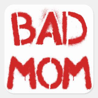 Bad Mom Square Sticker