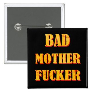Bad mother fucker blood splattered vintage quote buttons
